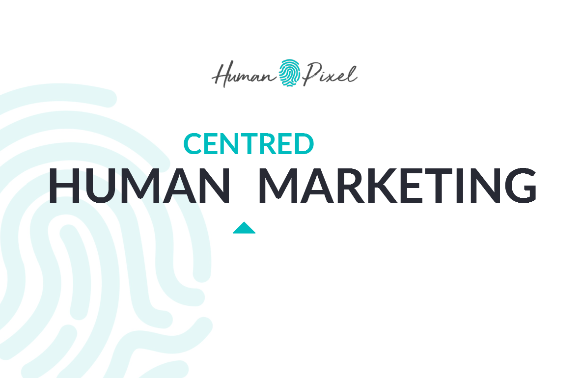 Human-Centred Marketing: The Way Marketing Should Be
